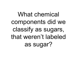 What chemical components did we classify as sugars, that weren't labeled