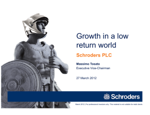 Growth in a low return world Schroders PLC Massimo Tosato