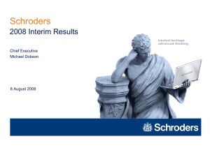 Schroders 2008 Interim Results Chief Executive Michael Dobson