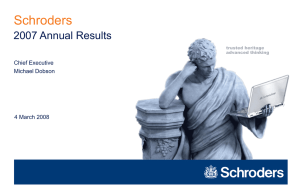 Schroders 2007 Annual Results Chief Executive Michael Dobson