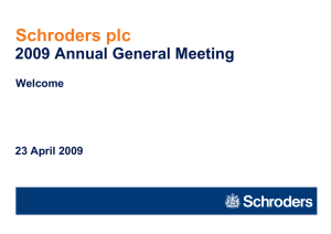 Schroders plc 2009 Annual General Meeting Welcome 23 April 2009