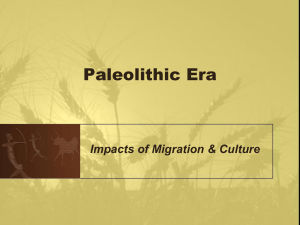 Paleolithic Era Impacts of Migration & Culture