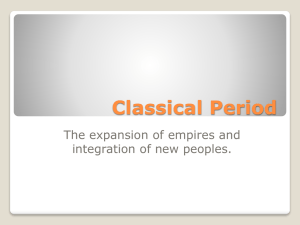 Classical Period The expansion of empires and integration of new peoples.