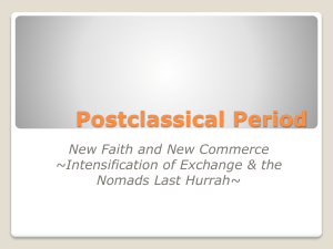 Postclassical Period New Faith and New Commerce ~Intensification of Exchange & the
