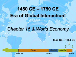 – 1750 CE 1450 CE Era of Global Interaction!