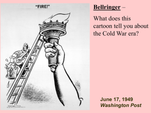 Bellringer What does this cartoon tell you about the Cold War era?