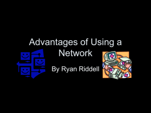Advantages of Using a Network By Ryan Riddell