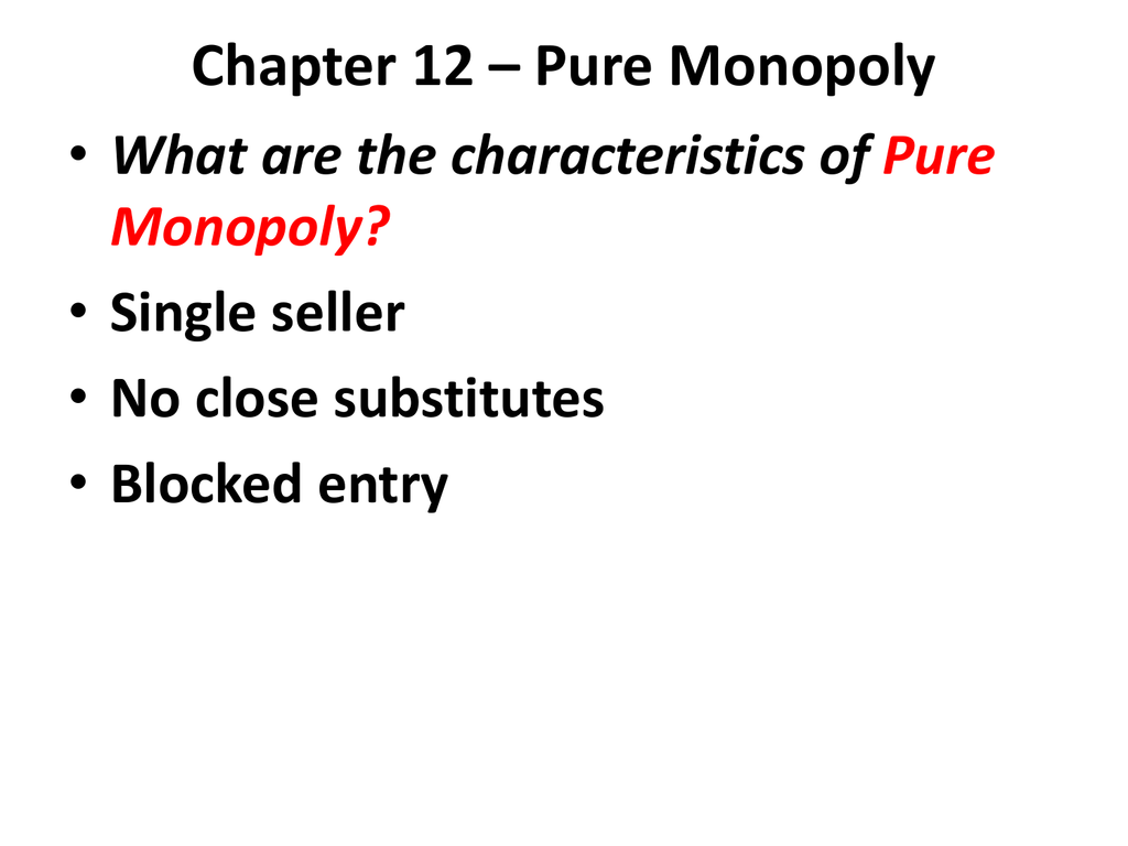 what are characteristics of a monopoly