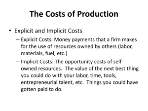 The Costs of Production • Explicit and Implicit Costs
