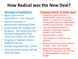 How Radical was the New Deal? Destroyer of Capitalism? • Major government