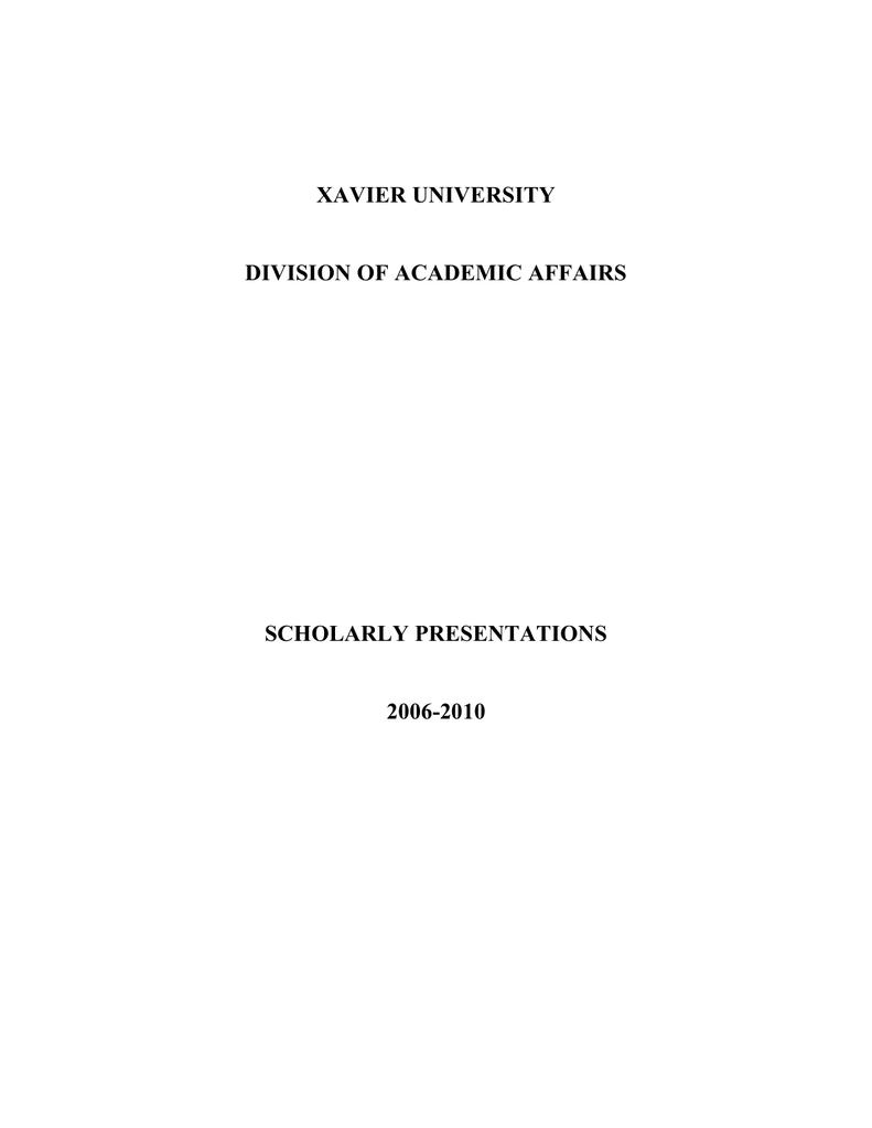 XAVIER UNIVERSITY DIVISION OF ACADEMIC AFFAIRS SCHOLARLY PRESENTATIONS