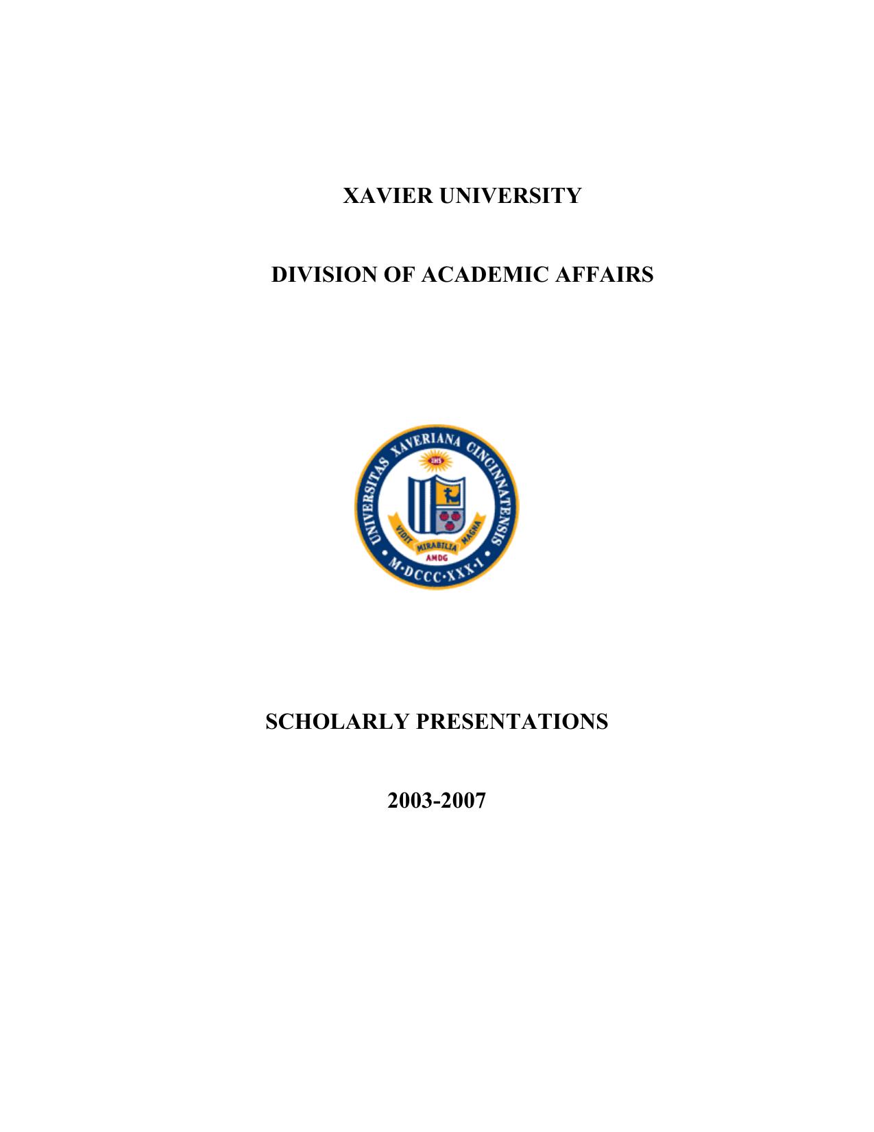 XAVIER UNIVERSITY DIVISION OF ACADEMIC AFFAIRS SCHOLARLY PRESENTATIONS 7cfef29c1