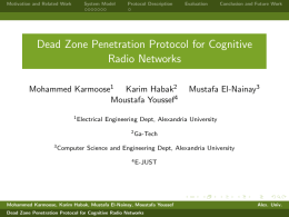 Dead Zone Penetration Protocol for Cognitive Radio Networks Mohammed Karmoose Karim Habak