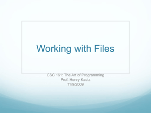 Working with Files CSC 161: The Art of Programming Prof. Henry Kautz 11/9/2009