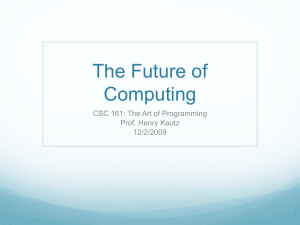 The Future of Computing CSC 161: The Art of Programming Prof. Henry Kautz