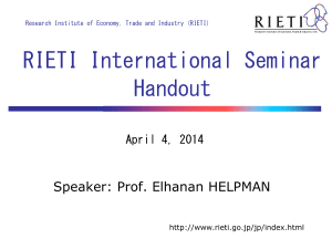 RIETI International Seminar Handout Speaker: Prof. Elhanan HELPMAN
