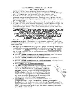 EXAM II, PHYSICS 1408-001, November 7, 2007 Dr. Charles W. Myles INSTRUCTIONS: