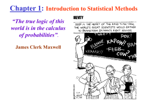 "Chapter 1: Introduction to Statistical Methods ""The true logic of this"