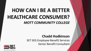HOW CAN I BE A BETTER HEALTHCARE CONSUMER? MOTT COMMUNITY COLLEGE Chadd Hodkinson