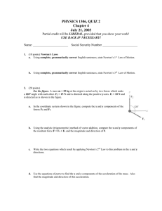 PHYSICS 1306, QUIZ 2 Chapter 4 July 21, 2003 LIBERAL,
