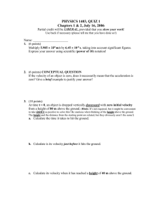 PHYSICS 1403, QUIZ 1 Chapters 1 & 2, July 16, 2006