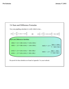 5.4 Sum and Difference Formulas Sum and Difference Identities Pre-Calculus
