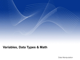 Variables, Data Types & Math Data Manipulation