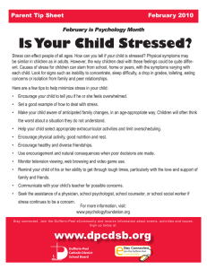 Is Your Child Stressed? Parent Tip Sheet February 2010