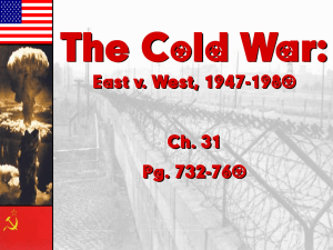 The Cold War: East v. West, 1947-1980 Ch. 31 Pg. 732-760