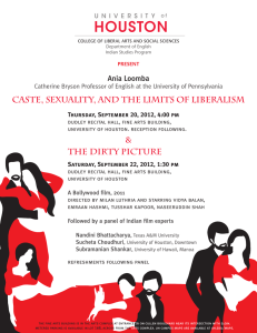 CASTE, SEXUALITY, AND THE LIMITS OF LIBERALISM THE DIRTY PICTURE & Ania Loomba
