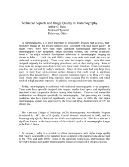 Technical Aspects and Image Quality in Mammography  Arthur G. Haus Medical Physicist