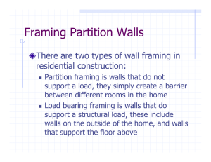 Framing Partition Walls There are two types of wall framing in
