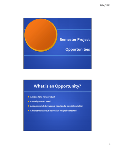 What is an Opportunity? Semester Project Opportunities 9/14/2011