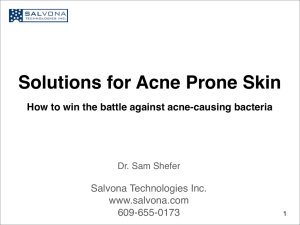 Solutions for Acne Prone Skin Salvona Technologies Inc. www.salvona.com 609-655-0173