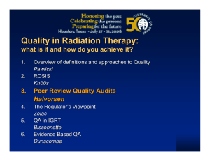 Quality in Radiation Therapy: 3. Peer Review Quality Audits
