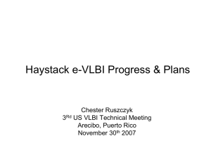 Haystack e-VLBI Progress & Plans Chester Ruszczyk 3 US VLBI Technical Meeting