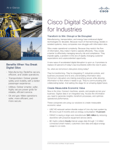 Cisco Digital Solutions for Industries At-a-Glance Transform to Win: Disrupt or Be Disrupted