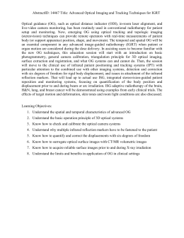 AbstractID: 14467 Title: Advanced Optical Imaging and Tracking Techniques for... Optical guidance (OG), such as optical distance indicator (ODI), in-room...