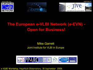 e- Open for Business! Mike Garrett Joint Institute for VLBI in Europe