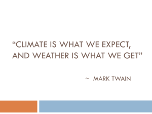 """CLIMATE IS WHAT WE EXPECT, AND WEATHER IS WHAT WE GET"""