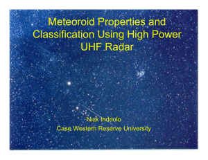 Meteoroid Properties and Classification Using High Power UHF Radar Nick Indriolo