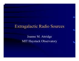 Extragalactic Radio Sources Joanne M. Attridge MIT Haystack Observatory