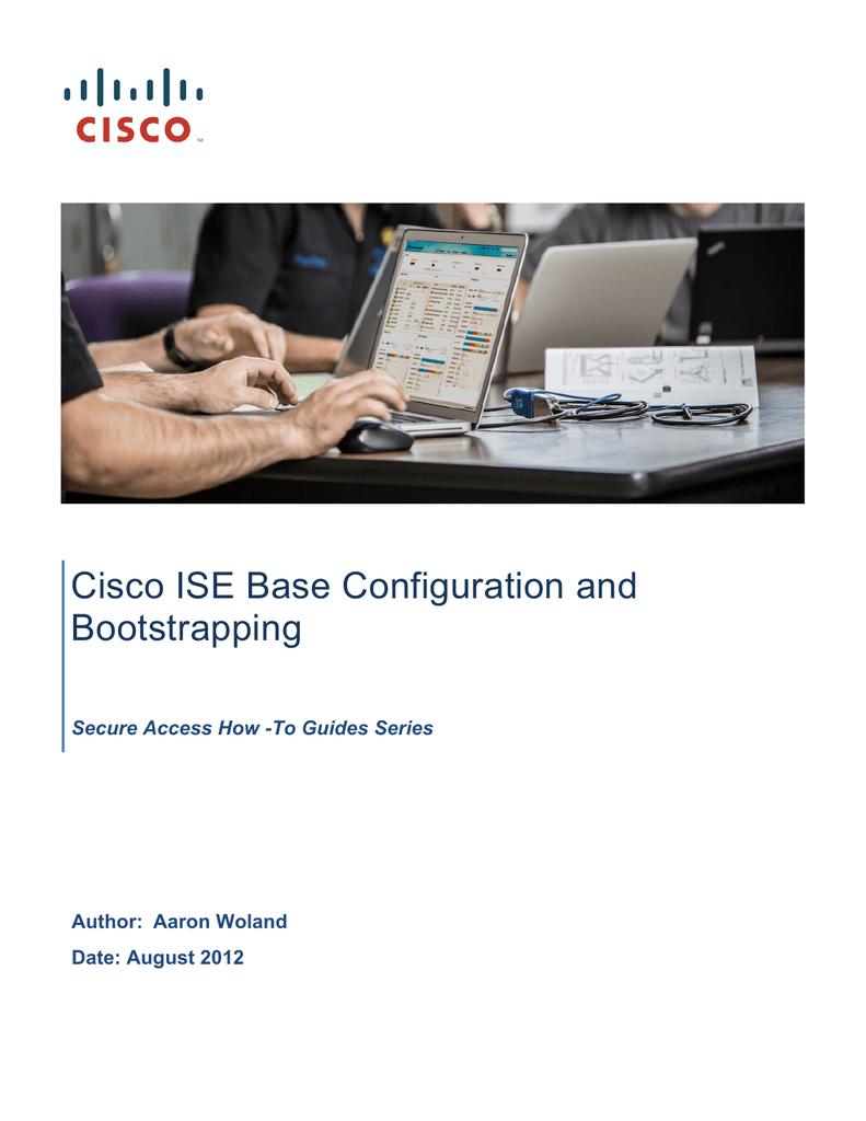 Cisco ISE Base Configuration and Secure Access How -To