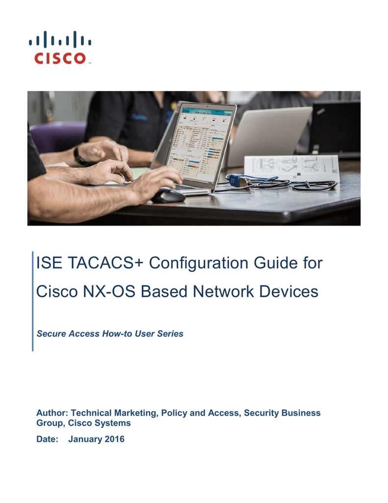 ISE TACACS+ Configuration Guide for Cisco NX-OS Based Network Devices