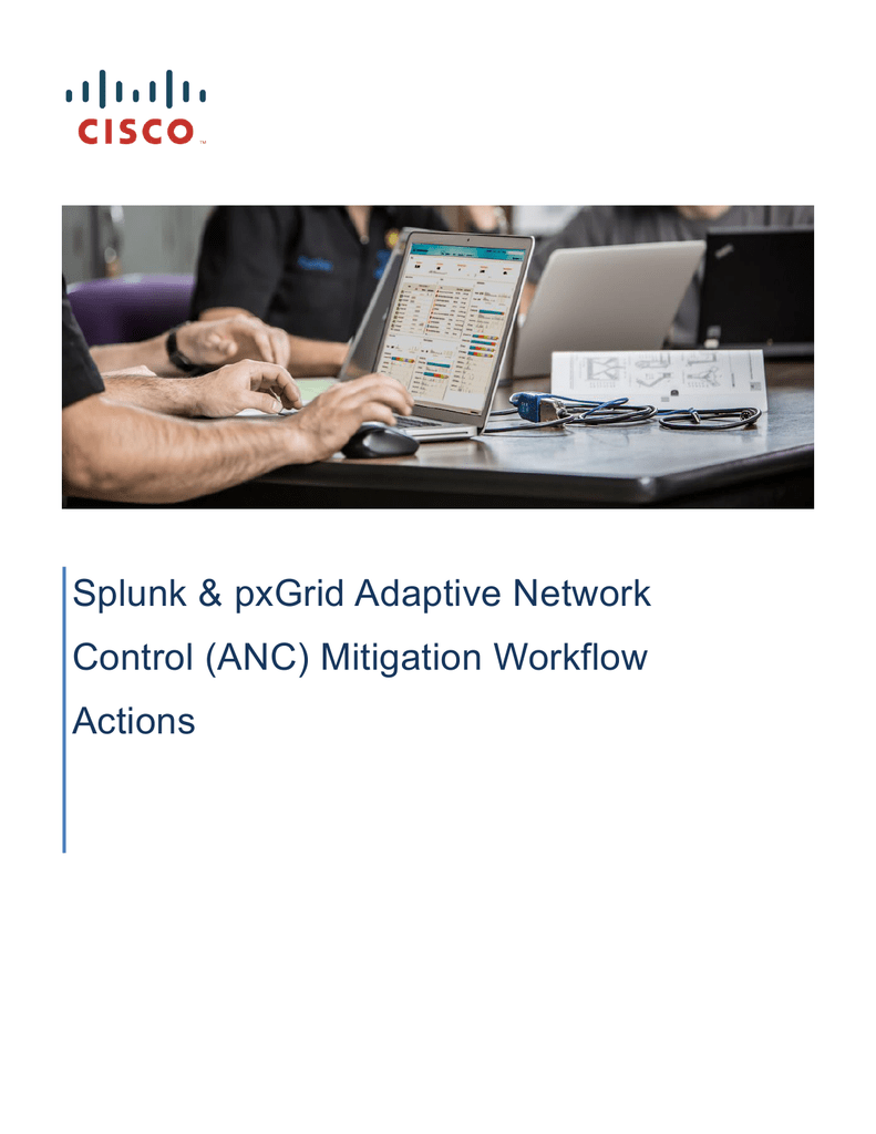 Splunk & pxGrid Adaptive Network Control (ANC) Mitigation Workflow