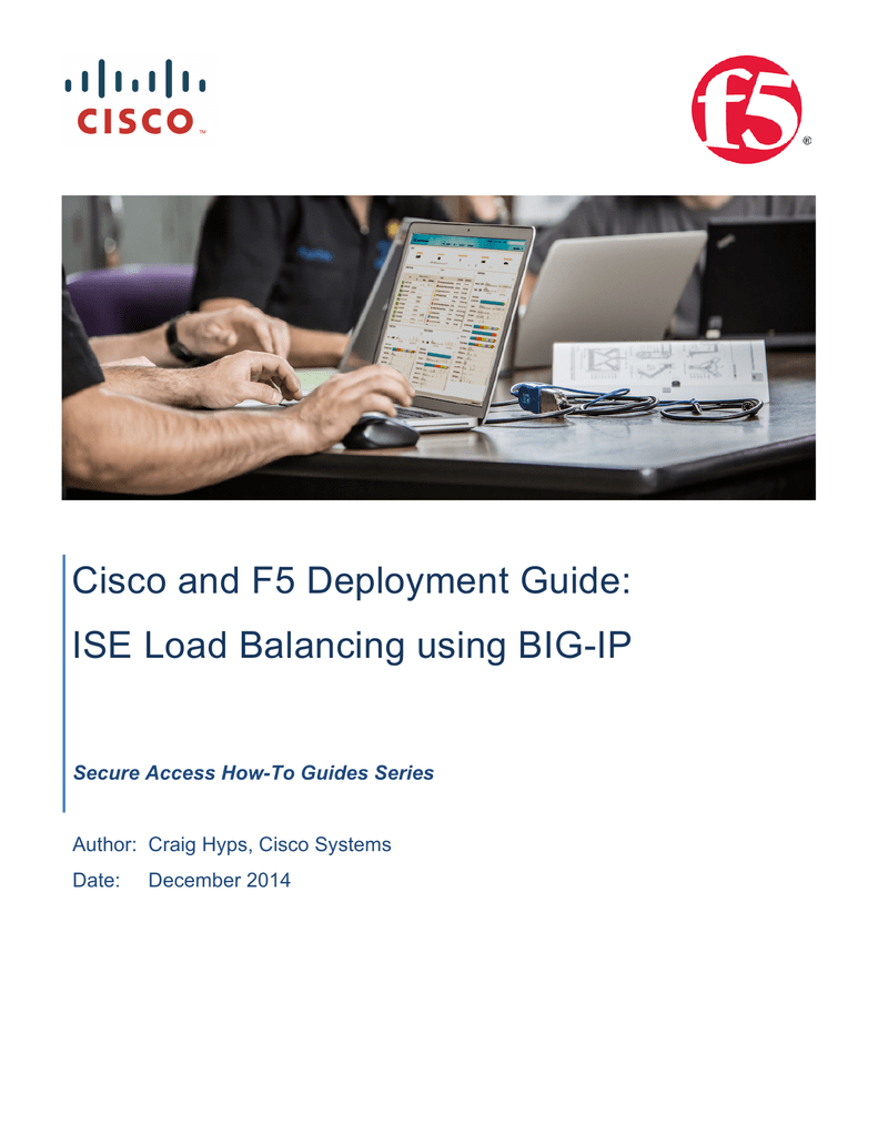 Cisco and F5 Deployment Guide: ISE Load Balancing using BIG-IP