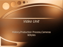 Video Unit History,Production Process,Cameras &Styles