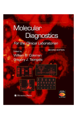 Molecular Diagnostics For the Clinical Laboratorian William B. Coleman