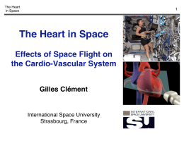 The Heart in Space Effects of Space Flight on the Cardio-Vascular System