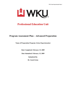 Professional Education Unit Program Assessment Plan – Advanced Preparation  School Superintendent